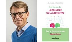 « L'économie collaborative amène du sens, et c'est important aujourd'hui pour le consommateur qui se veut plus responsable » - Entretien avec édouard Dumortier, fondateur d'AlloVoisins /><img src=